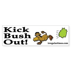 Kick Bush Out! (Bumper Sticker)