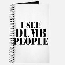 I SEE DUMB PEOPLE Journal