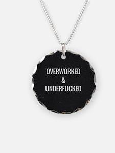 Overworked underfucked Necklace