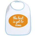 The best is yet to come Bib