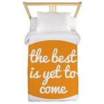 The best is yet to come Twin Duvet