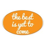 The best is yet to come Sticker