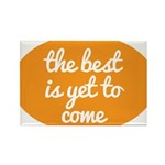 The best is yet to come Magnets