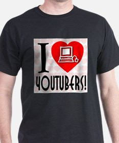 I Love YouTubers! T-Shirt