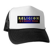 Religion is a Mental Illness Trucker Hat