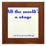 World's a Stage Framed Tile