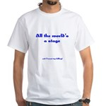 World's a Stage White T-Shirt