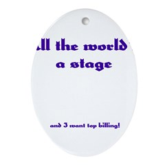 World's a Stage Oval Ornament