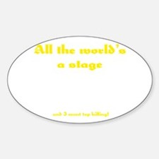 World's a Stage Oval Decal