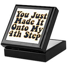 You Just Made It Onto My 4th Step Keepsake Box