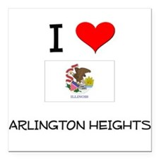 I Love ARLINGTON HEIGHTS Illinois Square Car Magne