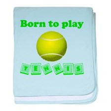 Born To Play Tennis baby blanket