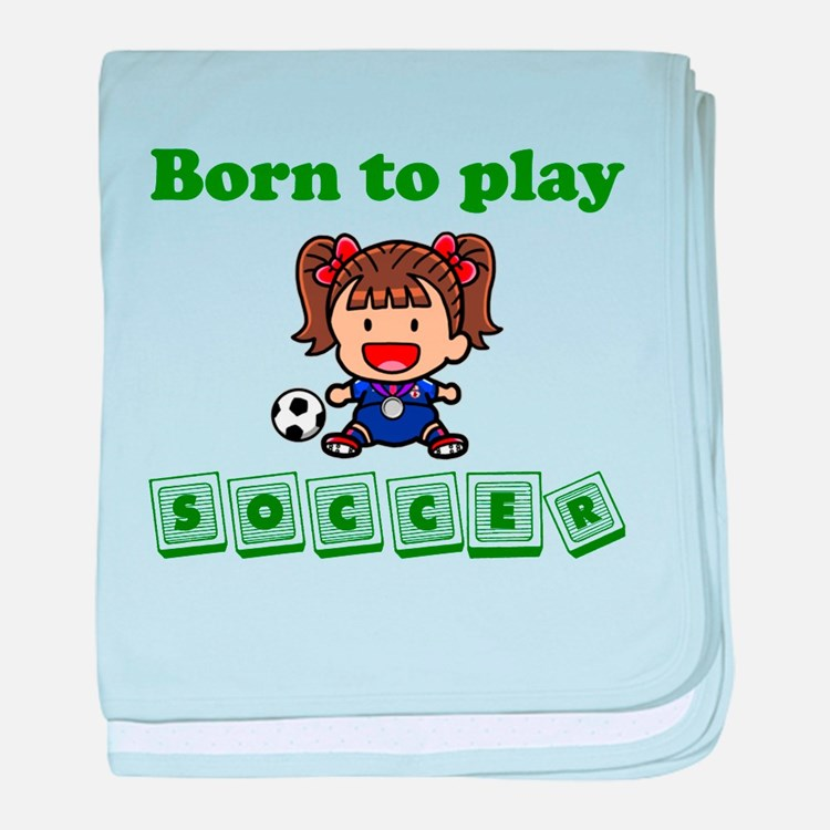 Born To Play Soccer baby blanket