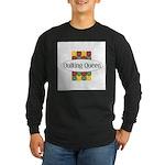 Quilting Queen Long Sleeve Dark T-Shirt