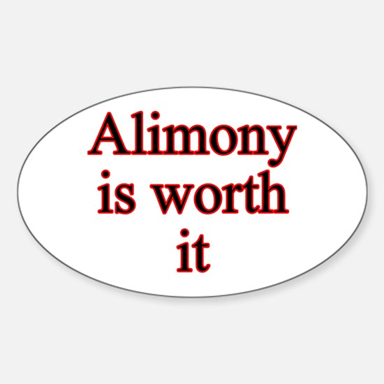 Alimony is Worth It Oval Decal