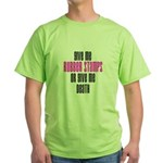 Give Me Rubber Stamps or Give Green T-Shirt