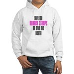 Give Me Rubber Stamps or Give Hooded Sweatshirt