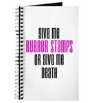 Give Me Rubber Stamps or Give Journal