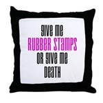Give Me Rubber Stamps or Give Throw Pillow