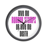 Give Me Rubber Stamps or Give Wall Clock