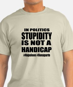 When Stupidity is OK T-Shirt