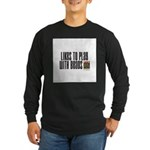 Likes To Play With Beads Long Sleeve Dark T-Shirt