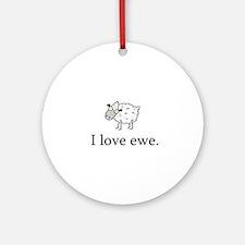 I Love Ewe Ornament (Round)