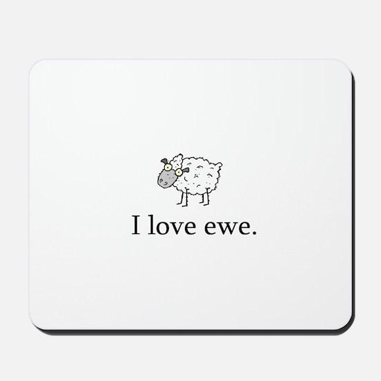 I Love Ewe Mousepad