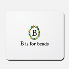 B is for Beads Mousepad