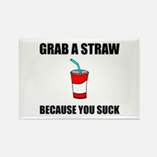 Grab Straw You Suck Magnets