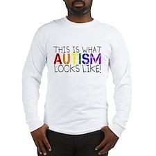 Autism looks like Long Sleeve T-Shirt