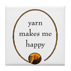 Yarn Makes Me Happy Tile Coaster