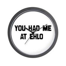 You Had Me At EHLO Wall Clock