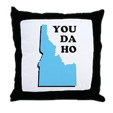 You Da Ho - Idaho Saying Throw Pillow