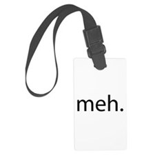 meh - saying of indifference Luggage Tag