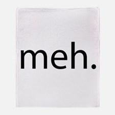 meh - saying of indifference Throw Blanket