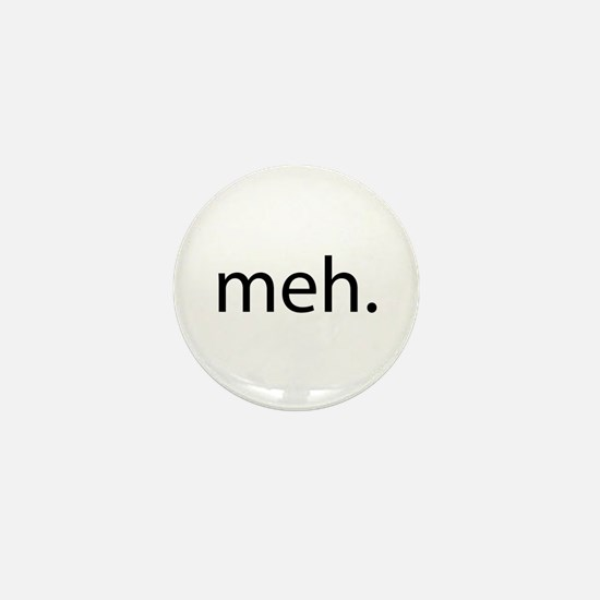 meh - saying of indifference Mini Button