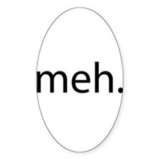 meh - saying of indifference Decal