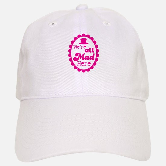 Were all MAD here! with top hat and cameo Baseball Baseball Cap