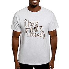 Live Fart LAUGH! T-Shirt