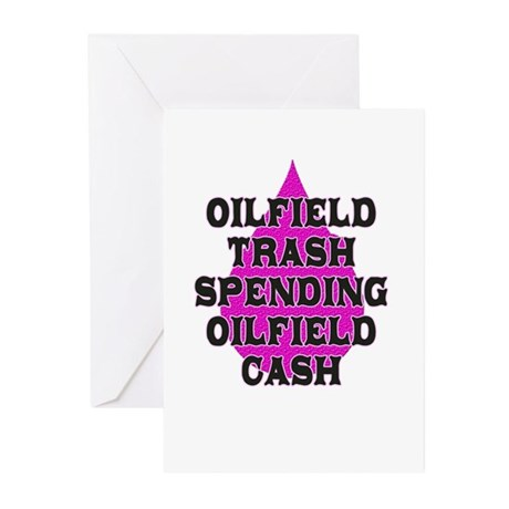 oilfield trash spending oilfield cash Greeting Car