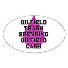 oilfield trash spending oilfield cash Decal
