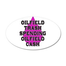 oilfield trash spending oilfield cash Wall Decal