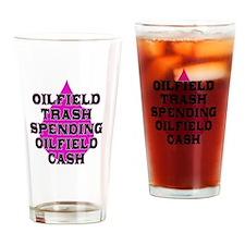 oilfield trash spending oilfield cash Drinking Gla