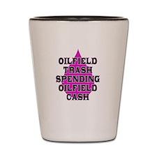 oilfield trash spending oilfield cash Shot Glass