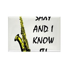 Saxy I Know It Rectangle Magnet