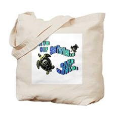 Save/Protect Our Sea Turtles.. Save O Tote Bag