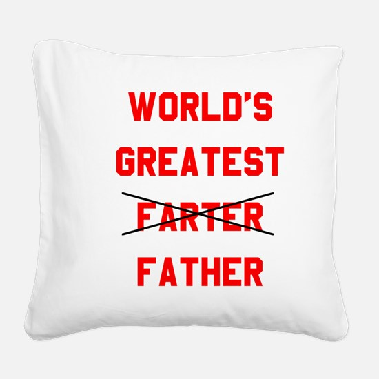 World's  Greatest Father Square Canvas Pillow