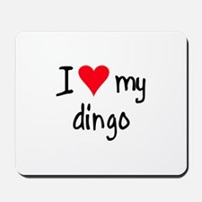 I LOVE MY Dingo Mousepad