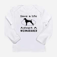 Adopt A Weimaraner Dog Long Sleeve Infant T-Shirt